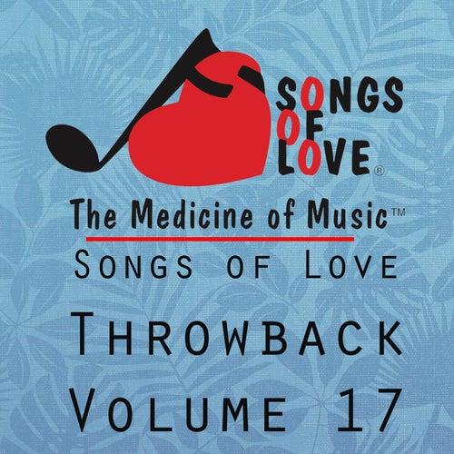 Songs of Love Throwback, Vol. 17 von Various Artists