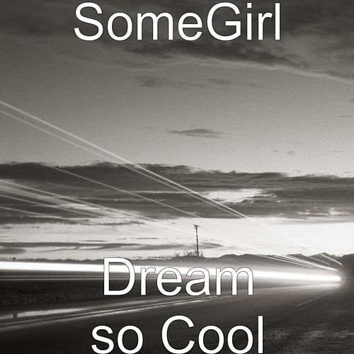 Dream so Cool de Somegirl
