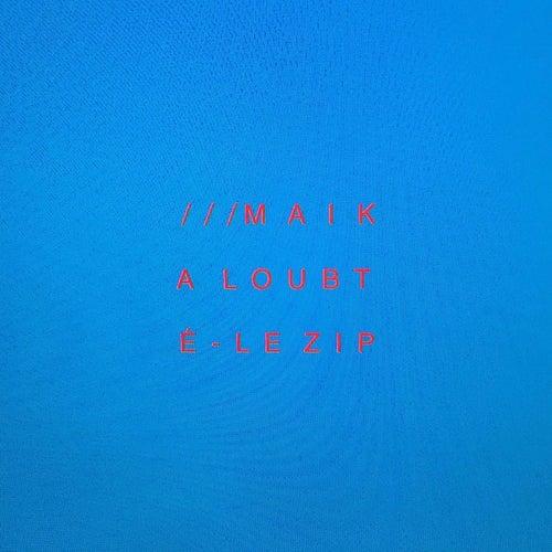 Le Zip by Maika Loubte