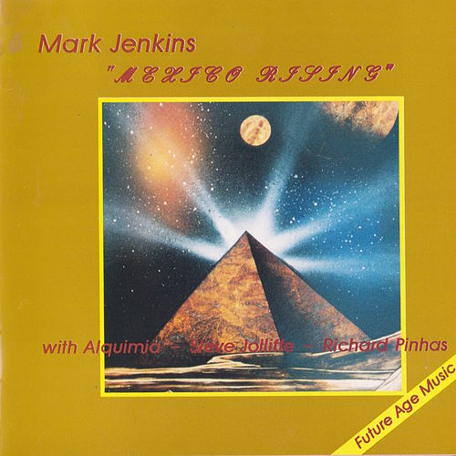 Mexico Rising de Mark Jenkins