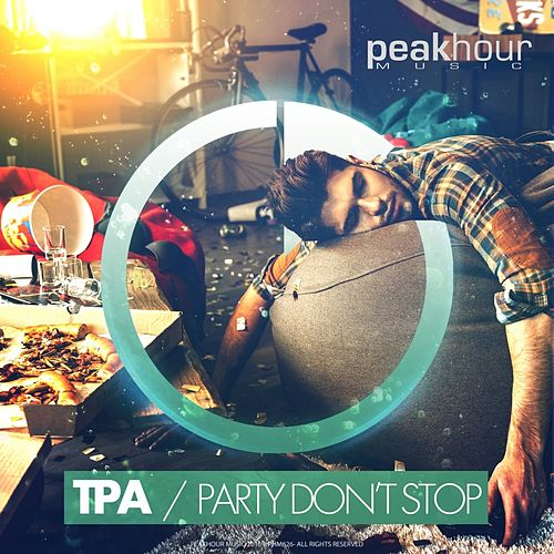 Party Don't Stop by T.P.A.