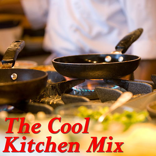 The Cool Kitchen Mix by Various Artists