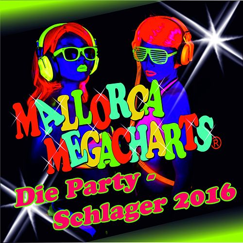 Mallorca Megacharts - Die Party-Schlager 2016 von Various Artists