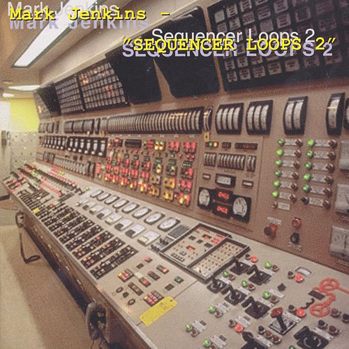 Sequencer Loops 2 de Mark Jenkins