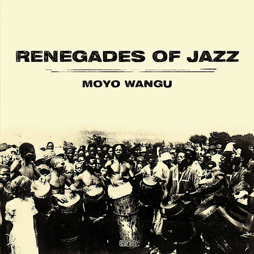 Moyo Wangu by Renegades Of Jazz