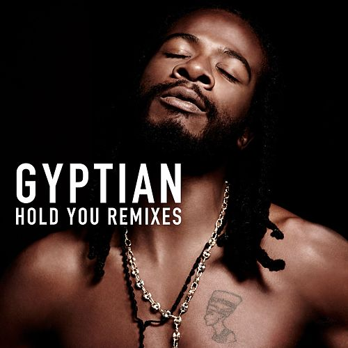 Hold You Remixes by Gyptian