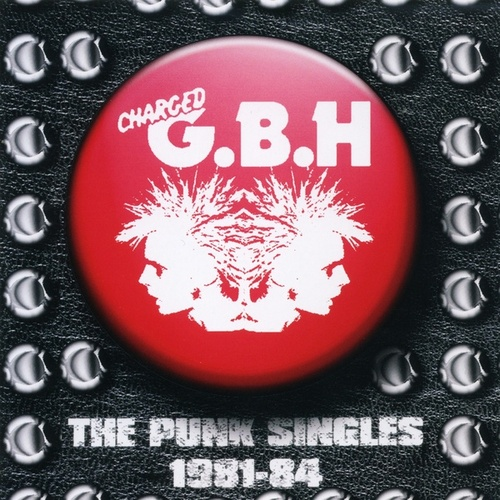 The Punk Singles 1981-84 by G.B.H.