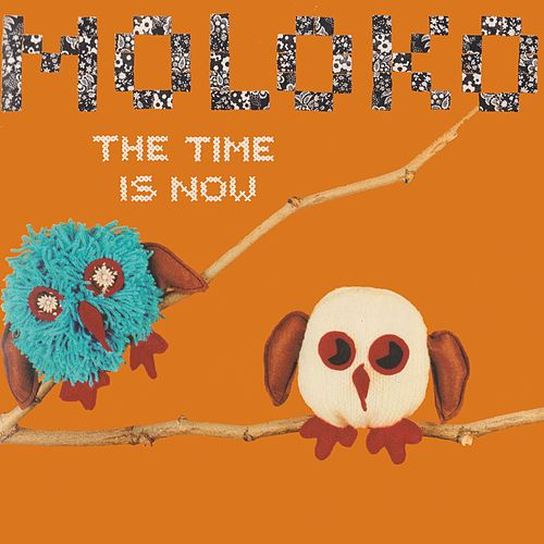 The Time Is Now von Moloko