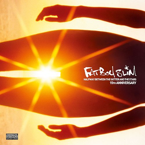 Halfway Between the Gutter and the Stars (15th Anniversary) de Fatboy Slim