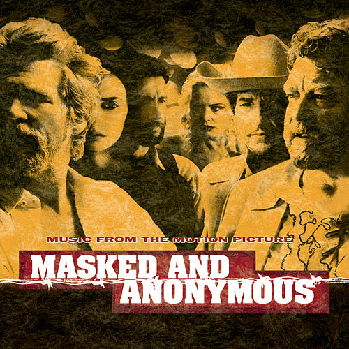 Masked And Anonymous Music From The Motion Picture von Original Motion Picture Soundtrack