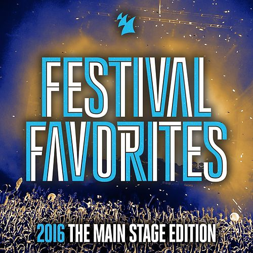Festival Favorites 2016 (The Main Stage Edition) - Armada Music by Various Artists