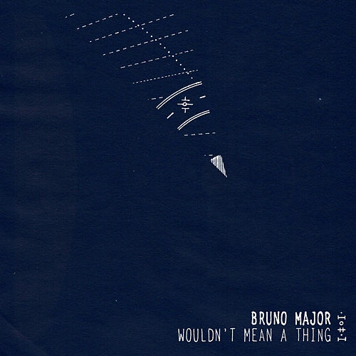 Wouldn't Mean a Thing de Bruno Major