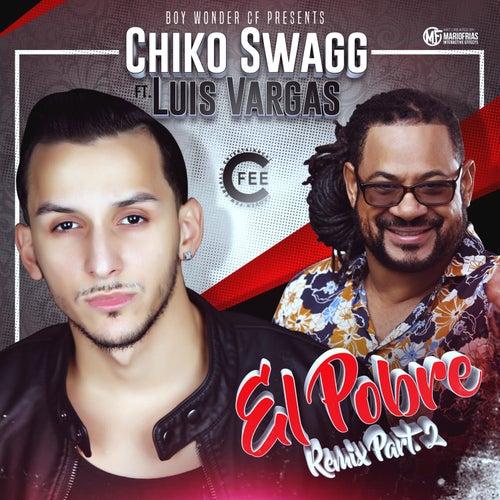 El Pobre (Remix) [feat. Latente] de Chiko Swagg