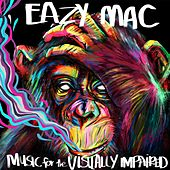 Music for the Visually Impaired by Eazy Mac