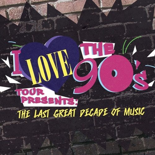 I Love The 90's Presents: The Last Great Decade Of Music by Various Artists