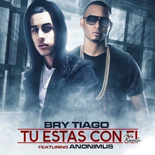 Tu Estas Con El (Remix) [feat. Anonimus] de Brytiago