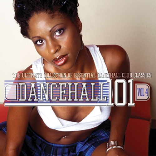 Dancehall 101 Vol. 4 by Various Artists