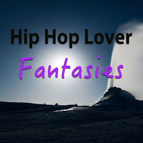 Hip Hop Lover Fantasies by Various Artists