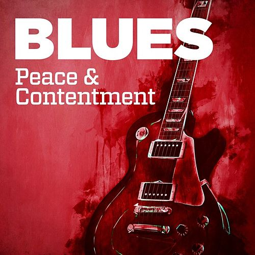 Blues: Peace & Contentment di Various Artists