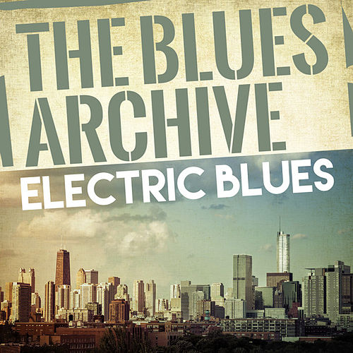 The Blues Archive - Electric Blues de Various Artists
