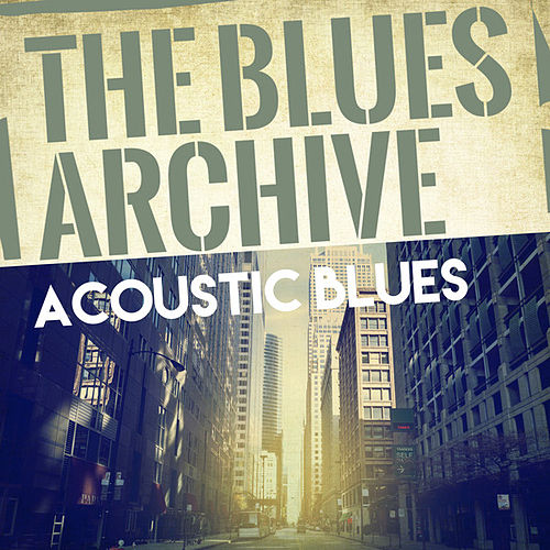 The Blues Archive - Acoustic Blues by Various Artists