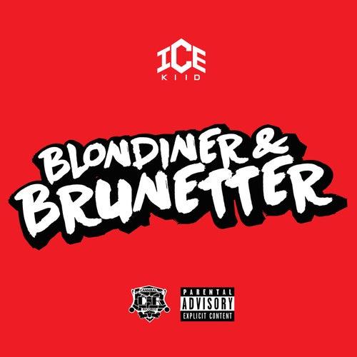Blondiner & Brunetter fra Icekiid