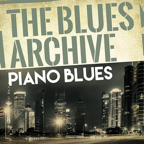 The Blues Archive - Piano Blues by Various Artists
