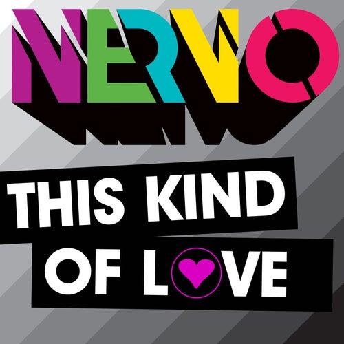 This Kind of Love von NERVO