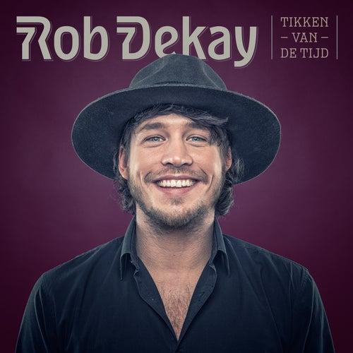 Tikken Van De Tijd von Rob Dekay