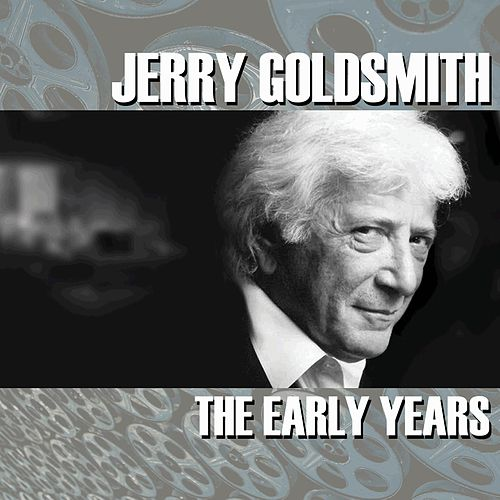 Jerry Goldsmith: The Early Years di Jerry Goldsmith