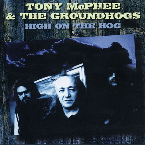 High on the Hog: Anthology 1977-2000 by Tony McPhee