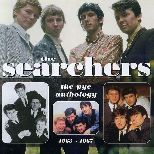 The Searchers: The Pye Anthology 1963-1967 de The Searchers