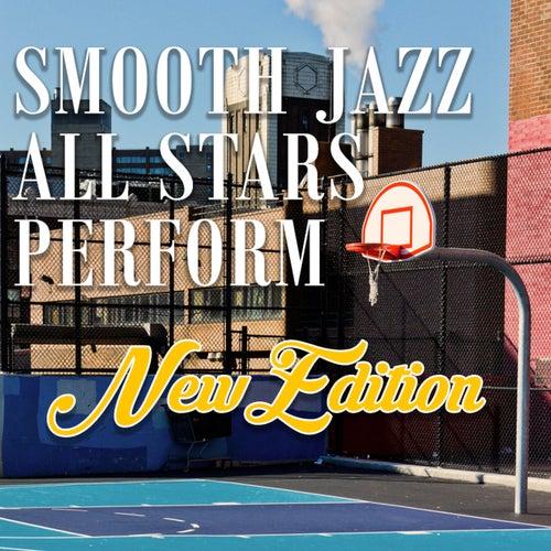 Smooth Jazz All Stars Perform New Edition von Smooth Jazz Allstars