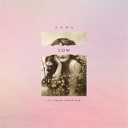 Low (feat. Haley Sheffield) von Rowa