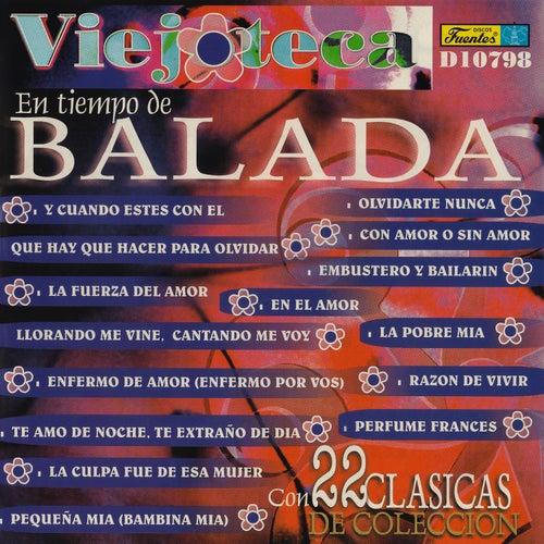 Viejoteca en Tiempo de Balada - 22 Clásicas de Colección de Various Artists
