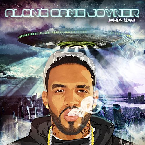 Along Came Joyner by Joyner Lucas