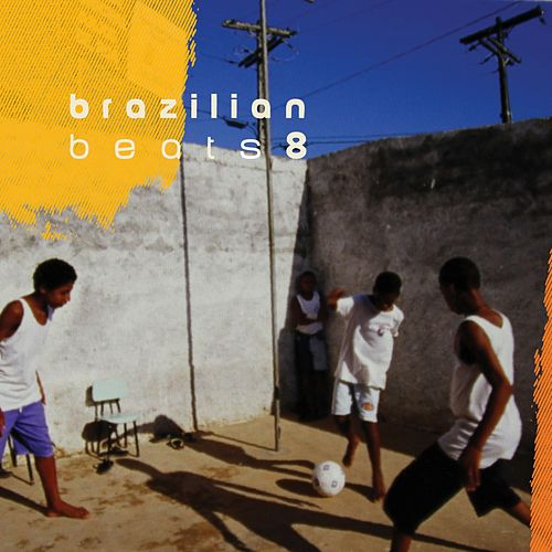 Brazilian Beats 8 (Mr Bongo Presents) de Various Artists