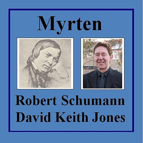 Schumann: Myrten de David Keith Jones