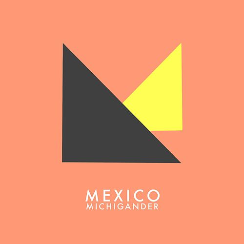 Mexico by Michigander