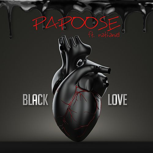 Black Love (feat. Nathaniel) - Single von Papoose