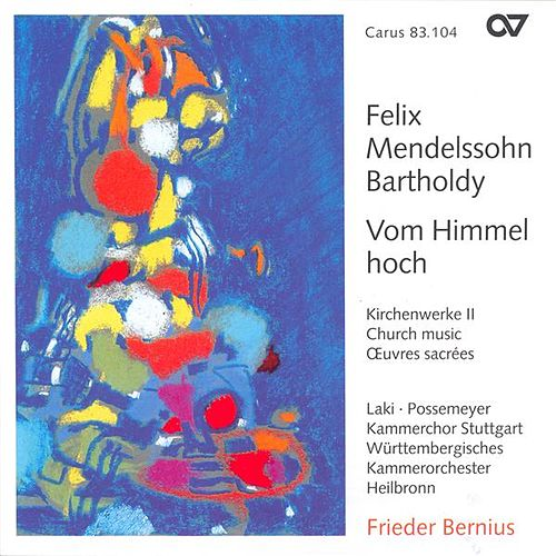 MENDELSSOHN: Vom Himmel hoch / Ave maris stella / Te Deum in D major by Various Artists