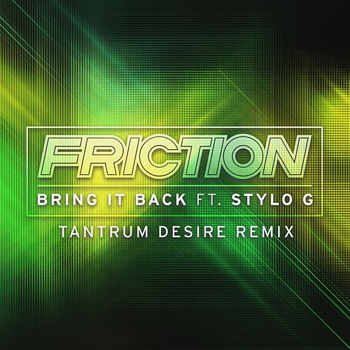 Bring It Back (Tantrum Desire Remix) by Friction
