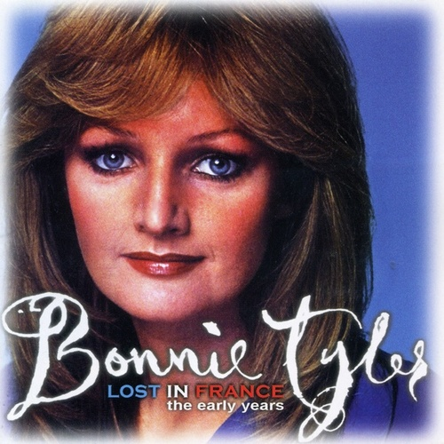 Lost In France - The Early Years von Bonnie Tyler