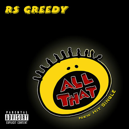 All That by RS Greedy