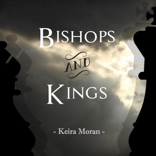 Bishops and Kings by Keira Moran