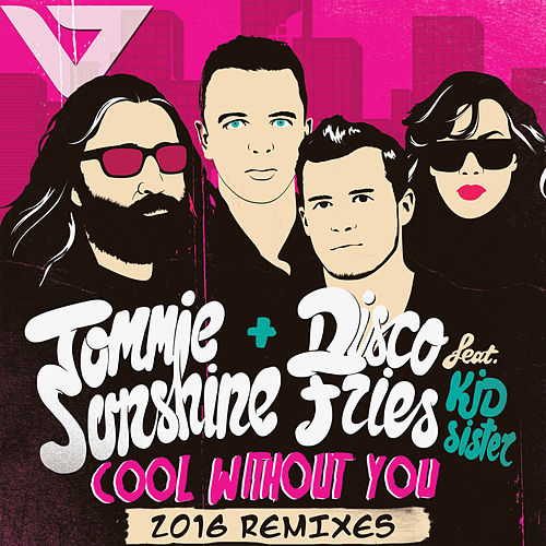 Cool Without You [2016 Remixes] de Tommie Sunshine