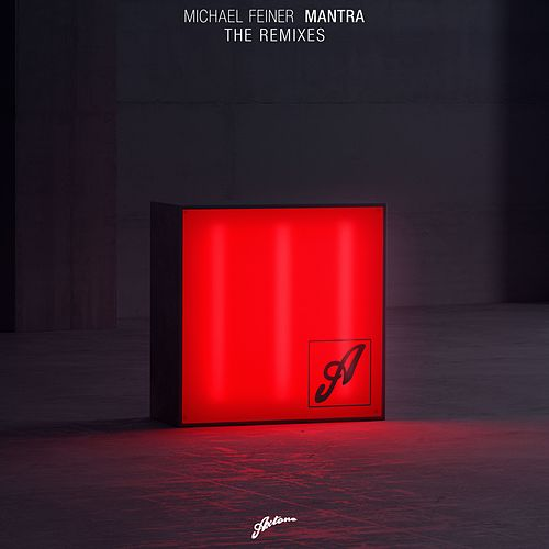 Mantra (The Remixes) von Michael Feiner
