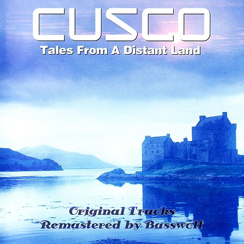 Tales from a Distant Land (Remastered by Basswolf) de Cusco
