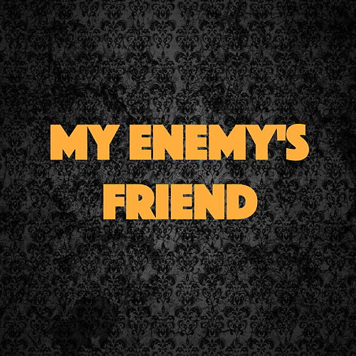 My Enemy's Friend by Various Artists