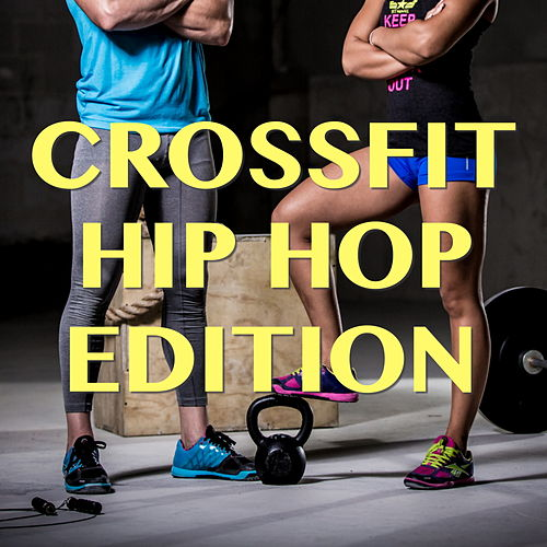 Crossfit Hip Hop Edition by Various Artists